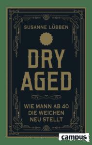 Dry Aged Buch Mann 40plus Krise Susanne Lübben